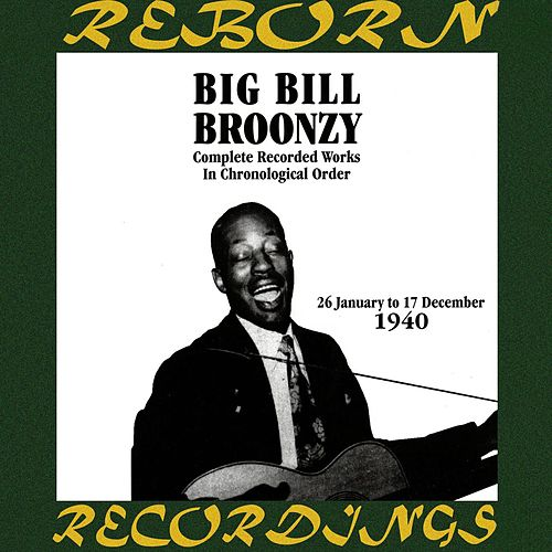 In Chronological Order (1940) (HD Remastered) by Big Bill Broonzy