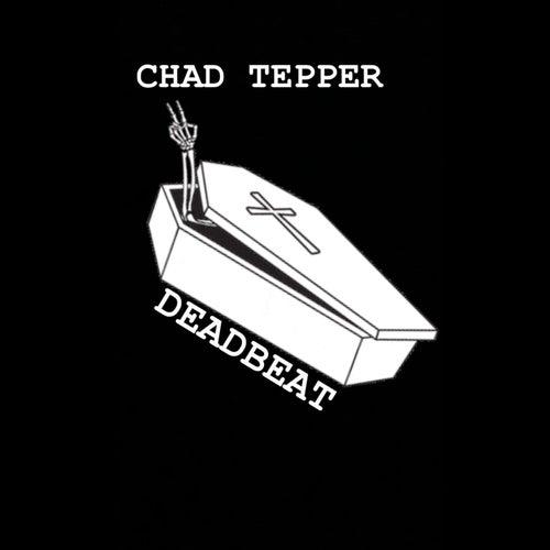 Deadbeat by Chad Tepper