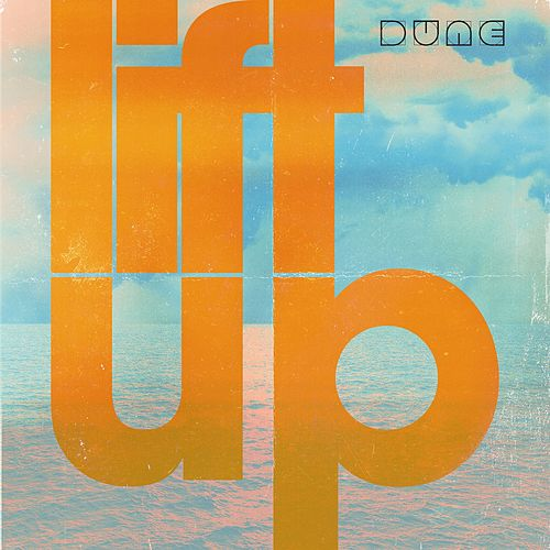 Lift Up by Dune