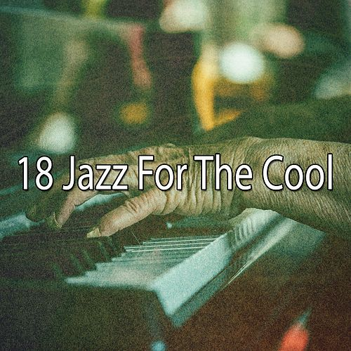 18 Jazz for the Cool von Chillout Lounge