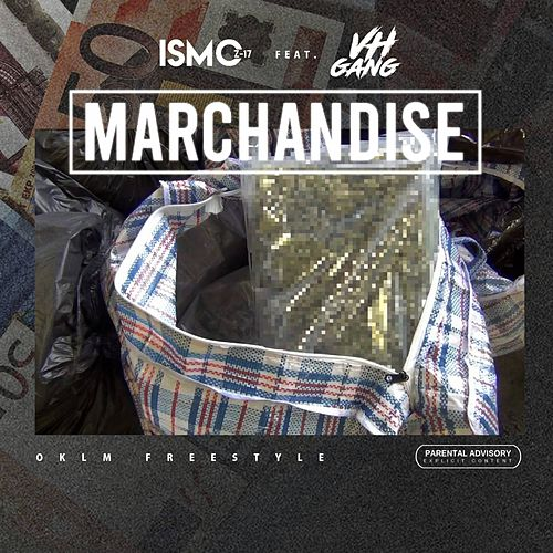 Marchandise (Oklm Freestyle) by Ismo z17