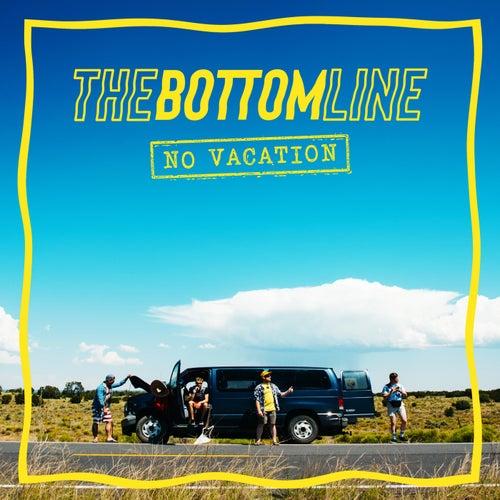 No Vacation de Bottom Line