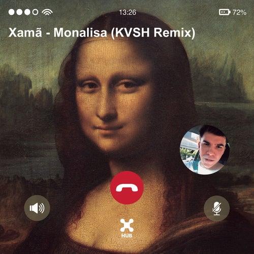 Monalisa (KVSH Remix) by Xamã