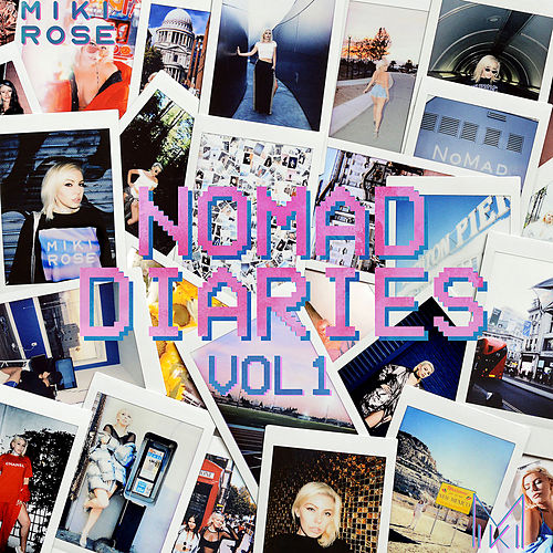 Nomad Diaries, Vol. 1 by Miki Rose