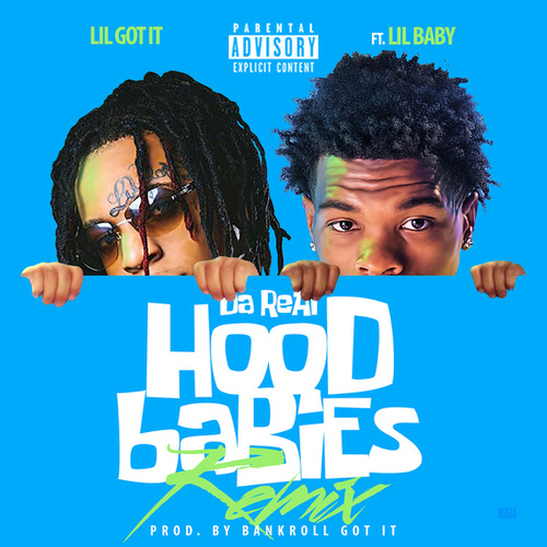 Da Real HoodBabies (Remix) [feat. Lil Baby] by Lil Gotit