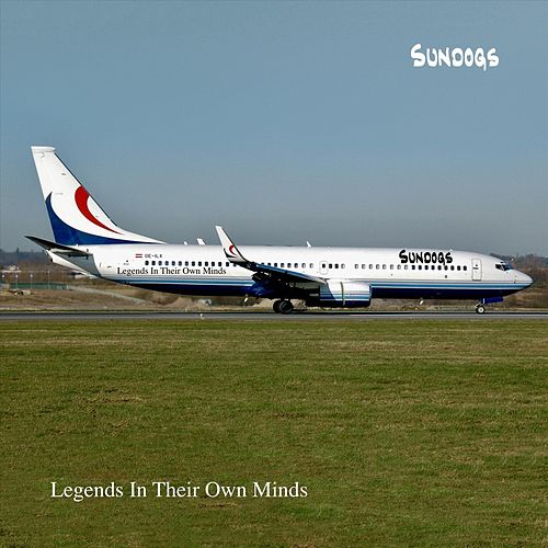 Legends in Their Own Minds by The Sundogs