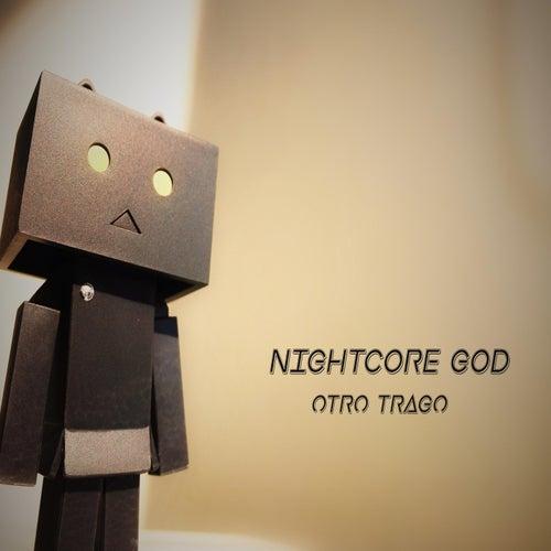 Otro Trago de Nightcore God