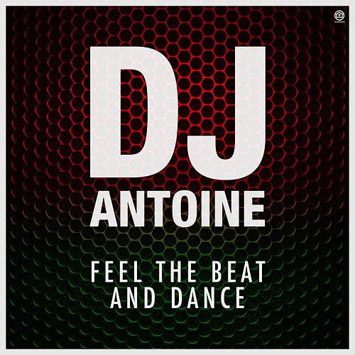Feel the Beat and Dance von DJ Antoine
