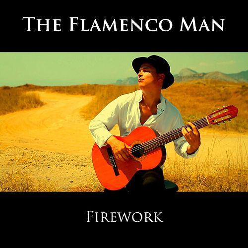 Firework von The Flamenco Man