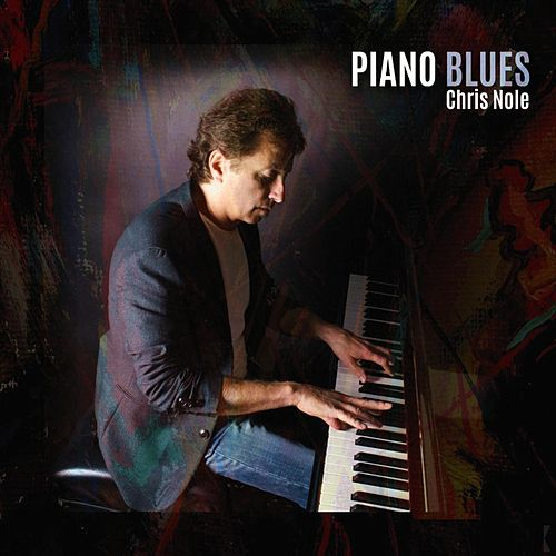 Piano Blues by Chris Nole