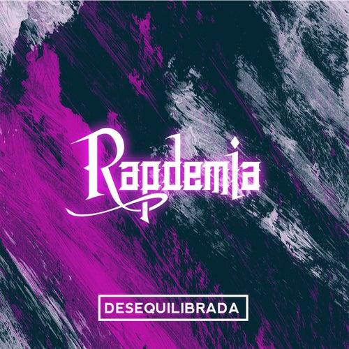 Desequilibrada de Rapdemia