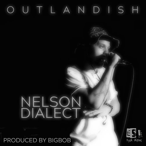 Outlandish by Nelson Dialect