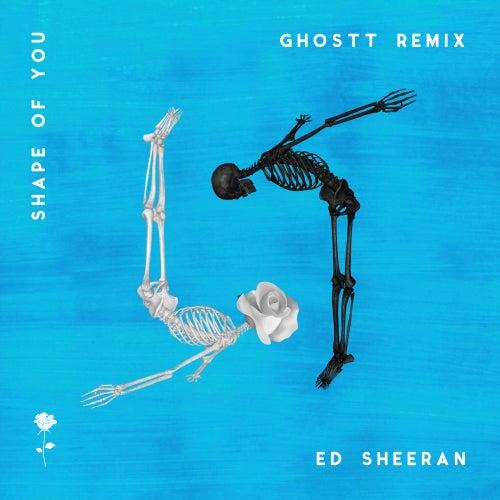 Shape of You (Ghostt Remix) de Ghostt