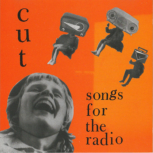 Songs for the Radio de the Cut
