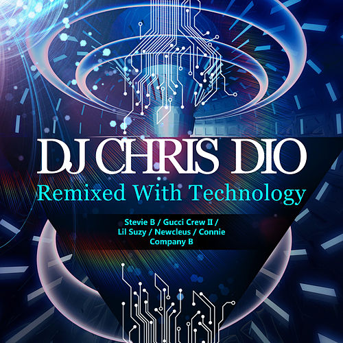 DJ Chris Dio: Remixed with Technology by Various Artists