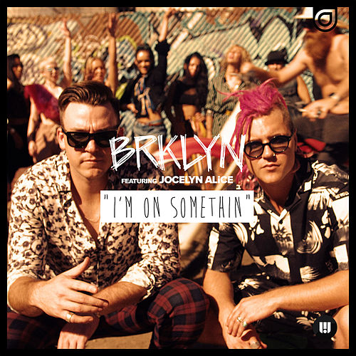 I'm on Somethin' (Extended Versions) by Brklyn