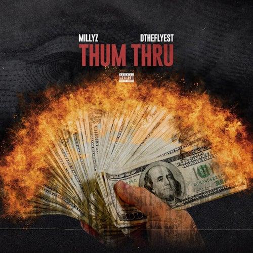 Thum Thru by Millyz