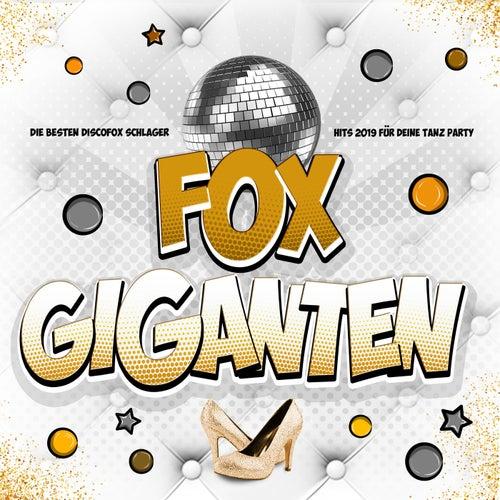 Fox Giganten (Die besten Discofox Schlager Hits 2019 für deine Tanz Party) de Various Artists