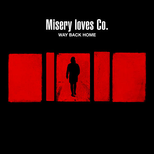Way Back Home (Single Edit) by Misery Loves Co.