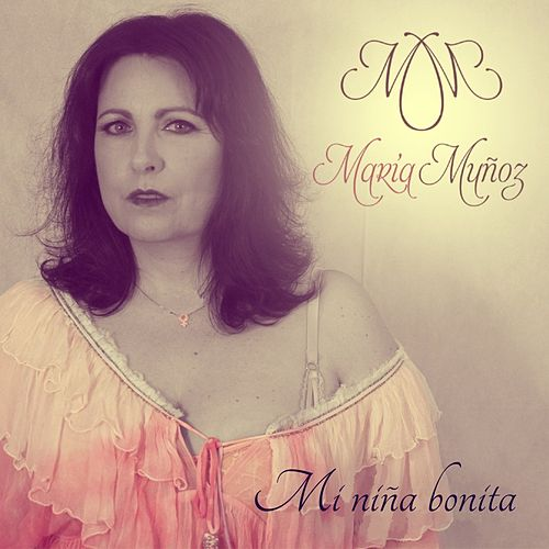 Mi Niña Bonita de María Muñóz