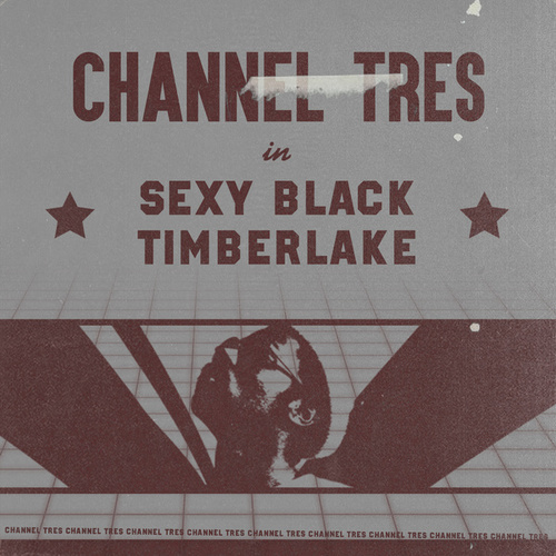 Sexy Black Timberlake by Channel Tres