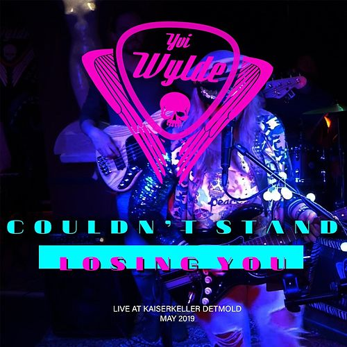 Couldn't Stand Losing You (Live) by Yvi Wylde