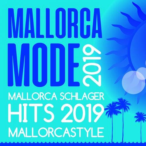 Mallorca Mode 2019 - Mallorca Schlager Hits 2019 Mallorcastyle von Various Artists