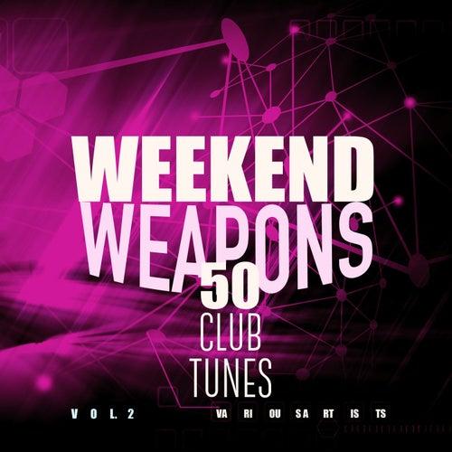 Weekend Weapons (50 Club Tunes), Vol. 2 von Various Artists