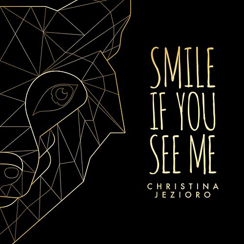 Smile If You See Me by Christina Jezioro