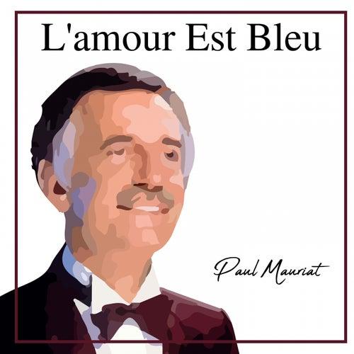 L'amour est bleu (Instrumental) de Paul Mauriat
