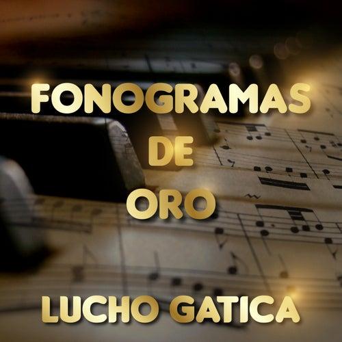 Fonogramas de Oro Lucho Gatica by Lucho Gatica