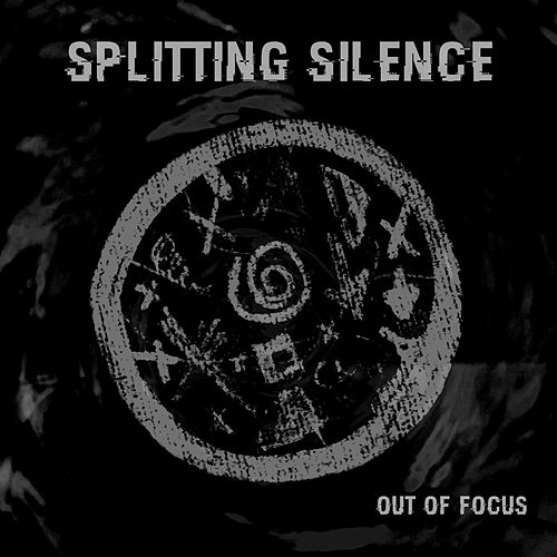 Out of Focus by Splitting Silence