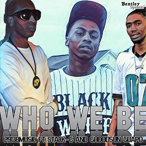 Who We Be de 29138music