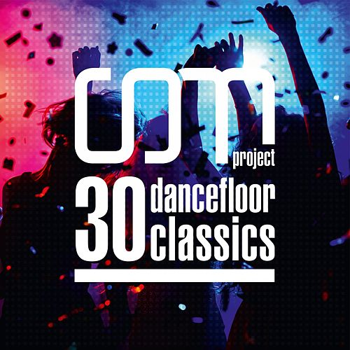 30 Dancefloor Classics by CDM Project