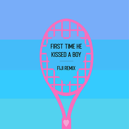 First Time He Kissed a Boy (Fiji Remix) von Kadie Elder