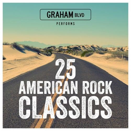 25 American Rock Classics de Graham BLVD