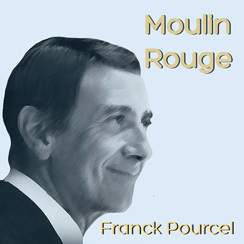 Moulin rouge (Instrumental) de Franck Pourcel
