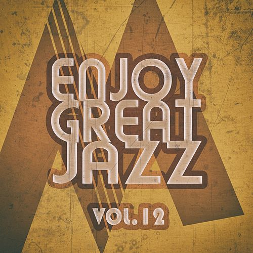 Enjoy Great Jazz, Vol. 12 de Various Artists