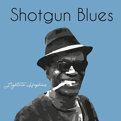 Shotgun Blues by Lightnin' Hopkins
