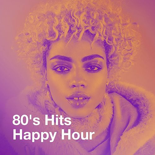 80's Hits Happy Hour by Various Artists