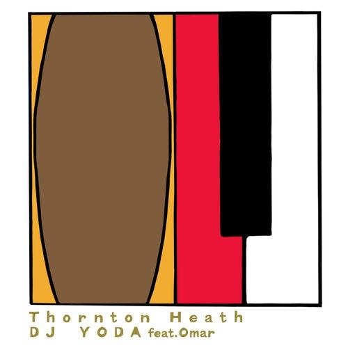 Thornton Heath de DJ Yoda