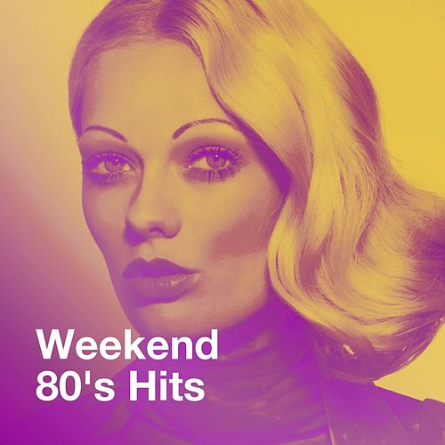Weekend 80's Hits by Various Artists