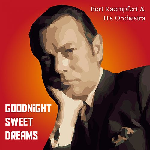 Goodnight Sweet Dreams (Instrumental) de Bert Kaempfert