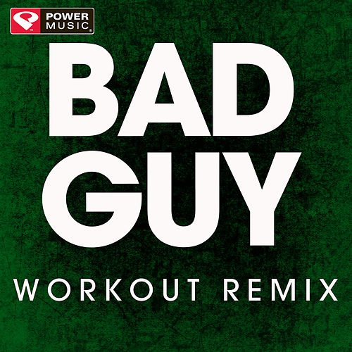 Bad Guy - Single by Power Music Workout