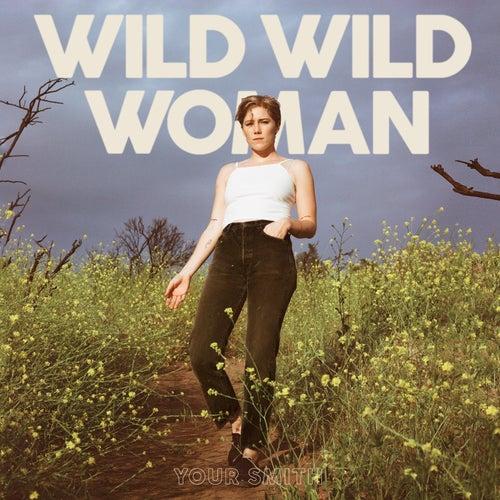 Wild Wild Woman by Your Smith