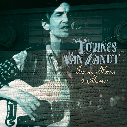 Down Home and Abroad von Townes Van Zandt