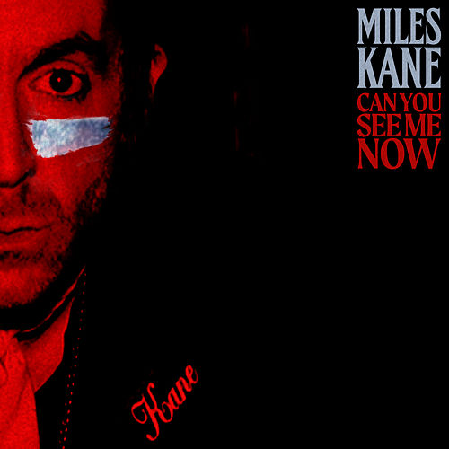 Can You See Me Now by Miles Kane