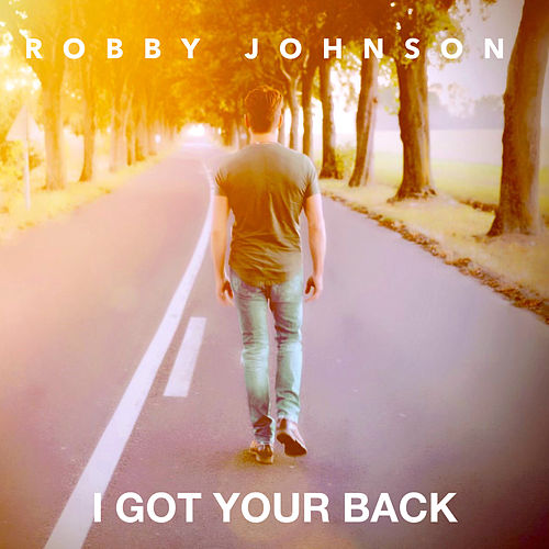 I Got Your Back (Remastered) von Robby Johnson