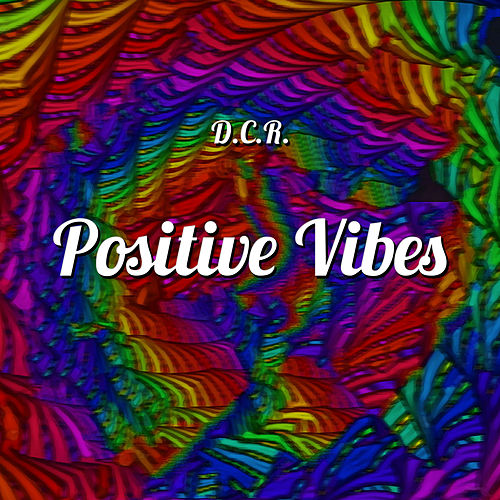 Positive Vibes by Dcr