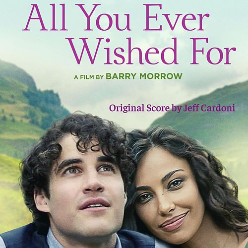 All You Ever Wished for (Original Motion Picture Soundtrack) by Jeff Cardoni